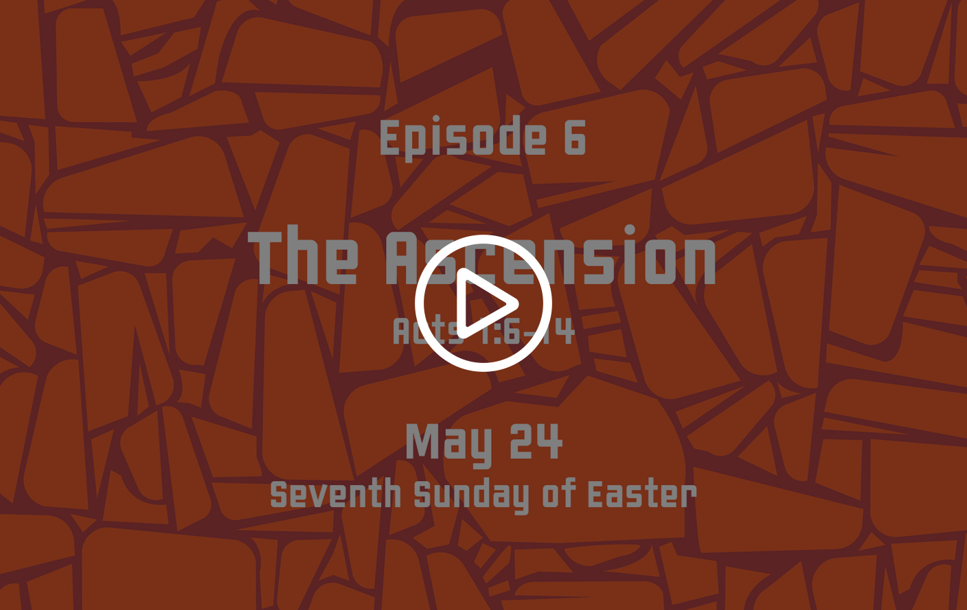 "Family Sunday School – May 24, 2020 ""The Ascension"""